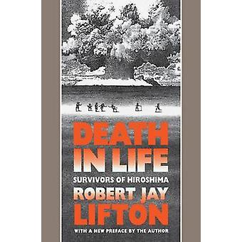 Death in Life Survivors of Hiroshima by Lifton & Robert Jay