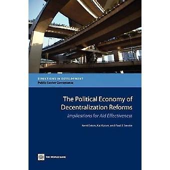 Den politiske økonomi decentralisering reformer konsekvenser for bistandeffektivitet af Eaton & Kent