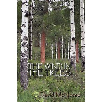 The Wind in the Trees by McNeese & David