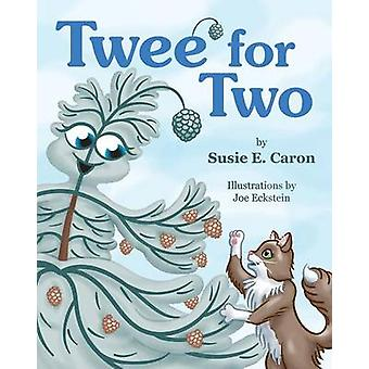 Twee for Two by Caron & Susie E.