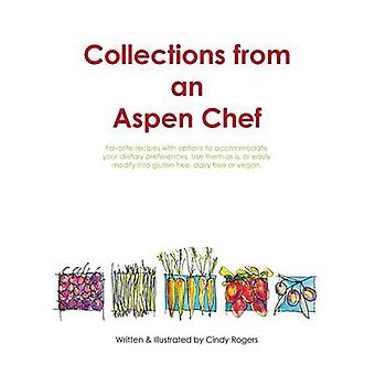 Collections from an Aspen Chef Favorite recipes with options to accommodate your dietary preferences. Use them as is or easily modify into gluten free dairy free or vegan by Rogers & Cindy L