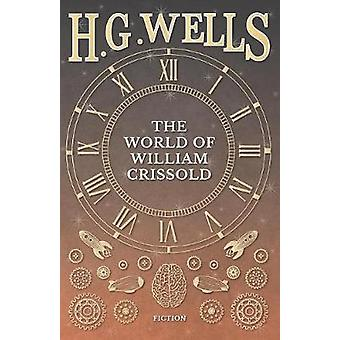 The World of William Crissold by Wells & H.G.