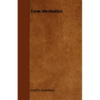 Farm Mechanics by Crawshaw & Fred D.