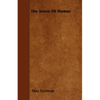 The Sense of Humor by Eastman & Max
