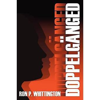 Doppelganged by Whittington & Ron P.