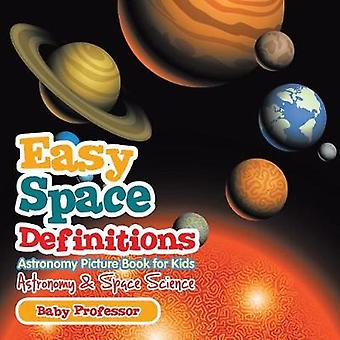 Easy Space Definitions Astronomy Picture Book for Kids   Astronomy  Space Science by Baby Professor