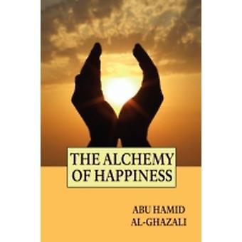 The Alchemy of Happiness by AlGhazali & Abu Hamid