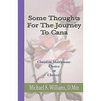 Some Thoughts for the Journey to Cana Christian Matrimony Choice or Chance by Williams & Michael S.