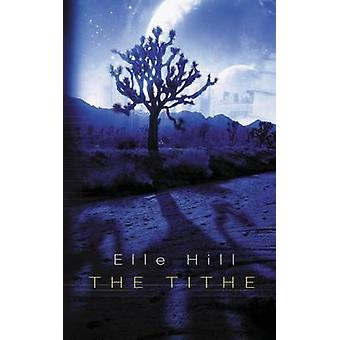 The Tithe by Hill & Elle
