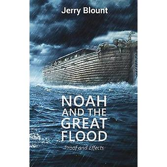 Noah And The Great Flood Proof and Effects by Blount & Jerry