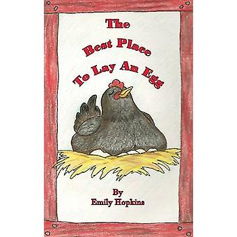 The Best Place to Lay an Egg by Hopkins & Emily