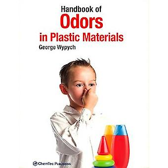 Handbook of Odors in Plastic Materials by Wypych & George