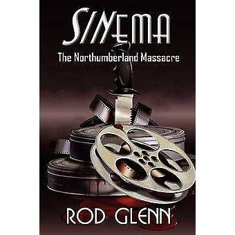 Sinema The Northumberland Massacre by Glenn & Rod
