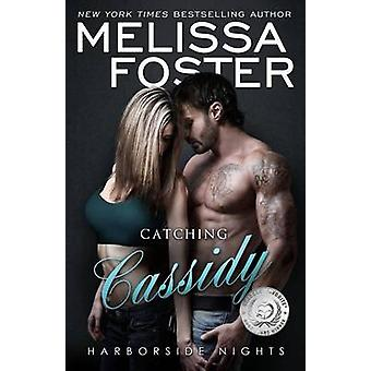 Catching Cassidy Harborside Nights Book 1 New Adult Romance by Foster & Melissa