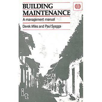 Building Maintenance A Management Manual by Miles & Derek