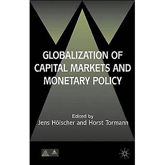 Globalization of Capital Markets and Monetary Policy by Holscher & Jens