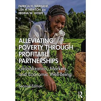 Alleviating Poverty Through Profitable Partnerships by Patricia H Werhane