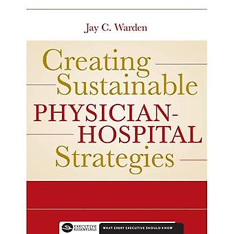 Creating Sustainable Physician-Hospital Strategies