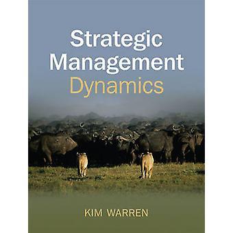 Strategic Management Dynamics by Kim Warren - 9780470060674 Book