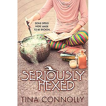 Seriously Hexed by Tina Connolly - 9780765383785 Book