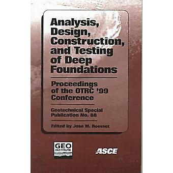 Analysis - Design - Construction - and Testing of Deep Foundations - P