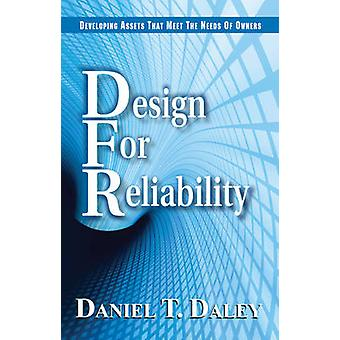 Design for Reliability by Daniel T. Daley - 9780831134372 Book