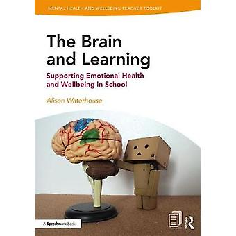 The Brain and Learning - Supporting Emotional Health and Wellbeing in
