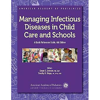 Managing Infectious Diseases in Child Care and Schools by Susan S. Ar