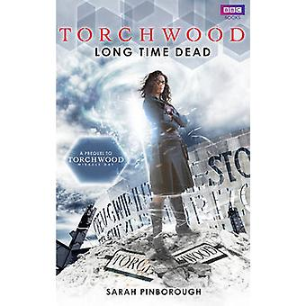 Torchwood - Long Time Dead sarah Pinborough - 9781849902847 Kirja