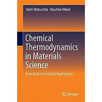 Chemical Thermodynamics in Materials Science - From Basics to Practica