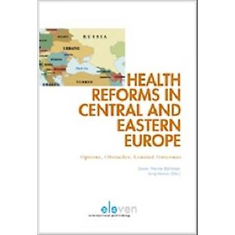 Health Reforms in Central and Eastern Europe - Options - Obstacles and
