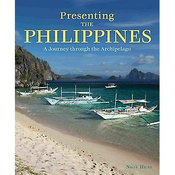 Presenting the Philippines by Nigel Hicks - 9781906780586 Book