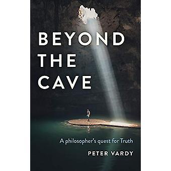 Bortom grottan - En filosof;apos;s strävan efter sanningen av Peter Christian V