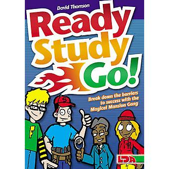 Ready Study Go  Break Down the Barriers to Success with the Magical Mansion Gang by David Thomson