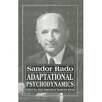 Adaptational Psychodynamics by Sandor Rado - Jean Jameson - Henriette