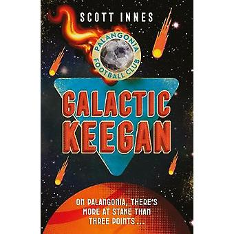 Galactic Keegan by Scott Innes - 9781783526512 Book