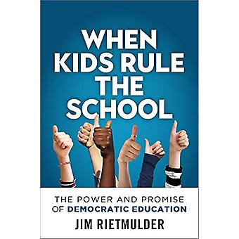 When Kids Rule the School - The Power and Promise of Democratic Educat