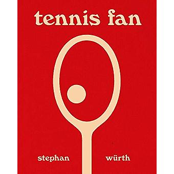 Stephan Wurth - Tennis Fan by Stephan Wurth - 9788862086424 Book