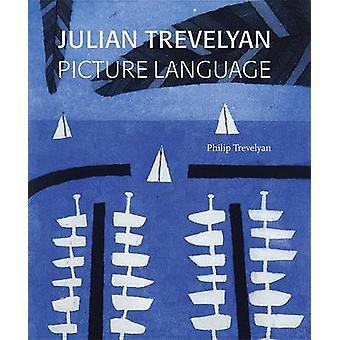 Julian Trevelyan  Picture Language by Foreword by Philip Trevelyan & Foreword by Mel Gooding