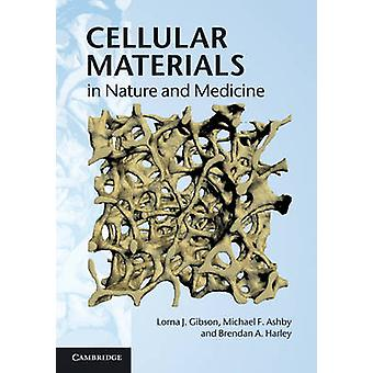Cellular Materials in Nature and Medicine by Lorna J. Gibson - 978052