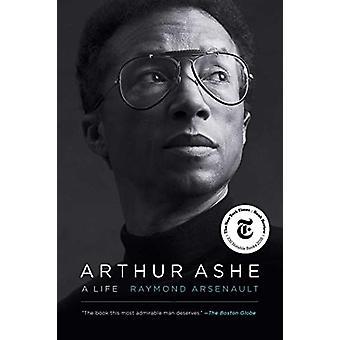 Arthur Ashe - A Life by Raymond Arsenault - 9781439189054 Book