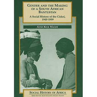 Gender and the Making of a South African Bantust - A Social History o