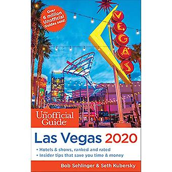 The Unofficial Guide to Las Vegas 2020 by Bob Sehlinger - 97816280910