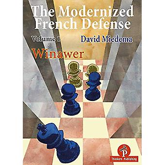 The Modernized French Defense Volume 1 Winawer - Winawer by David Mied
