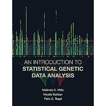 An Introduction to Statistical Genetic Data Analysis by Melinda C. Mi