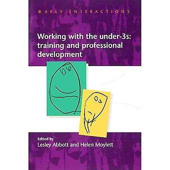 Working with the Under Threes: Training and Professional Development (Early Interactions)