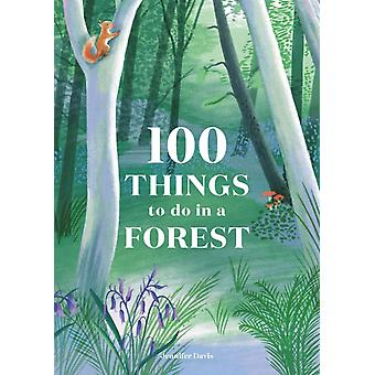 100 Things to do in a Forest by Jennifer Davis & Illustrated by Eleanor Taylor