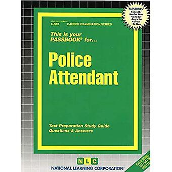 Police Attendant: Passbooks Study Guide (Career Examination)
