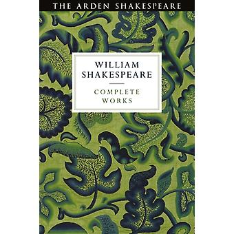 Arden Shakespeare Third Series Complete Works by Edited by Ann Thompson & Edited by David Scott Kastan & Edited by H R Woudhuysen & Edited by Richard Proudfoot