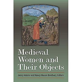 Keskiaikaiset naiset ja heidän esineensä (Hardback)